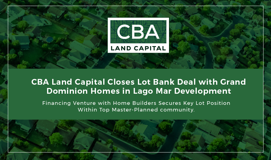 CBA Land Capital Closes Lot Bank Deal